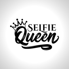 Selfie Queen - Hand drawn typography poster. Conceptual handwritten text. Hand letter script word art design. Good for t shirts, posters, greeting cards, textiles, gifts, other sets.