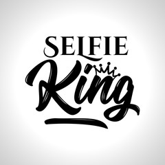 Selfie King - Hand drawn typography poster. Conceptual handwritten text. Hand letter script word art design. Good for t shirts, posters, greeting cards, textiles, gifts, other sets.