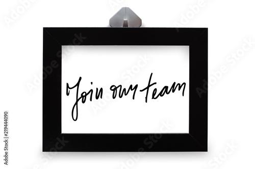 Join our team. Handwritten text. Modern calligraphy. Inspirational ...