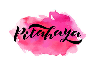 handwritten lettering Pitahaya on watercolor