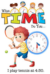 A boy play tennis at 4:30