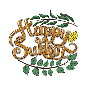 Happy Sukkot hand drawn vector card, border, background, banner, frame with hand lettered sign, palm leaf, citron, myrtle and willow leaves