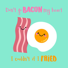 Cute bacon and fried egg illustration with funny pun quote for valentine's day card design