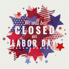 We will be closed on labor day card or background. vector illustration.
