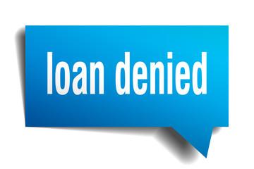 loan denied blue 3d speech bubble