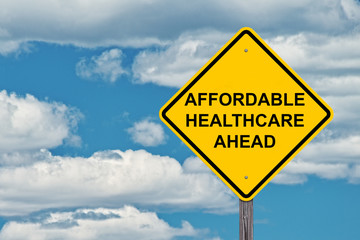 Affordable Healthcare Caution Sign
