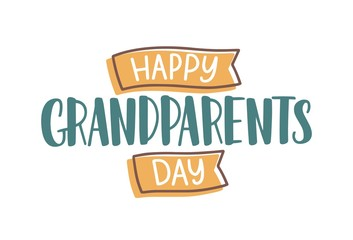 Happy Grandparents Day wish handwritten with elegant font and decorated by ribbons. Creative festive text composition isolated on white background. Colorful vector illustration in flat style.