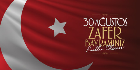 30 August Zafer Bayrami Victory Day Turkey. (TR: 30 Agustos Zafer Bayrami Kutlu Olsun) Red Flag Background. Billboard wishes card design.