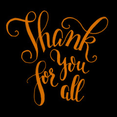 "Hand lettering ""thank you for all"".  Black and orange drawn art text."