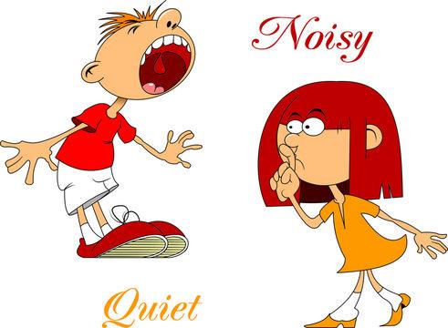 Quiet and noisy
