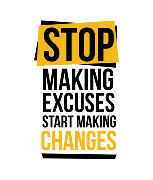 Stop Making Excuses vector illustration print design