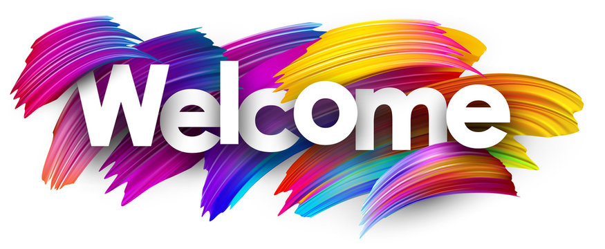 Welcome paper poster with colorful brush strokes.