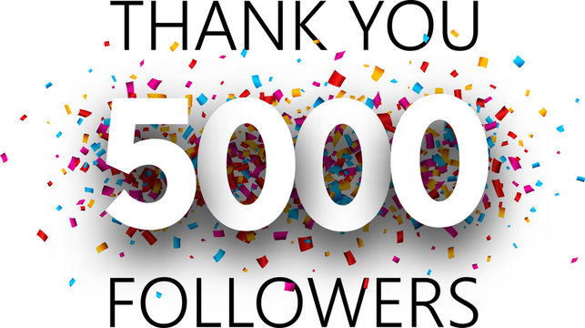 Thank you, 5000 followers. Poster with colorful confetti.