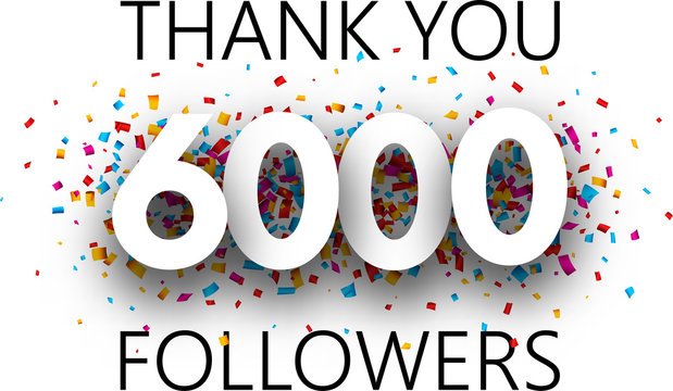 Thank you, 6000 followers. Poster with colorful confetti.