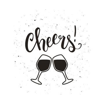 Cheers wine glass vector illustration with brush pen handwritten lettering, slogan, t-shirt print, poster
