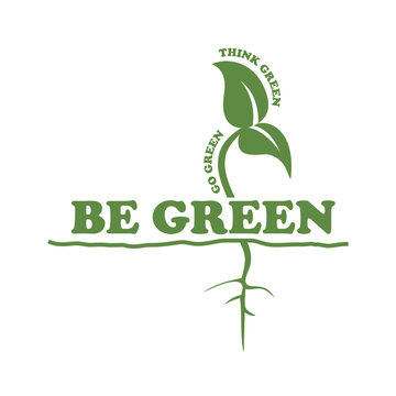 be green go green think green plant leaf root vector on white background