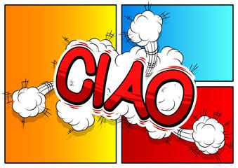 Obraz Ciao (hello and bye in Italian) - Vector illustrated comic book style phrase. - fototapety do salonu