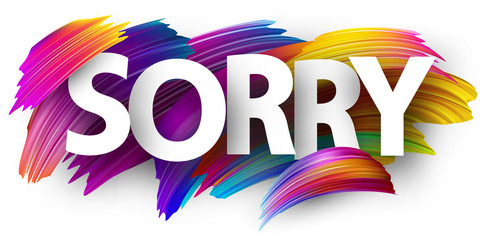Sorry paper poster with colorful brush strokes.