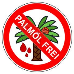 srr443 SignRoundRed - german - Verbotszeichen: Etikett / Ölpalme / Palmöl oder Palmfett verboten - text: Palmöl frei - xxl g6548