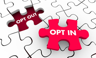 Opt Out Vs In Marketing Consent Agree to Terms Puzzle 3d Illustration
