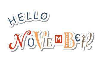 Colorful lettering of Hello November with different letters in orange, yellow, brown and blue in paper cut style with shadow on white for calendar, sticker, decoration, planner, diary, poster