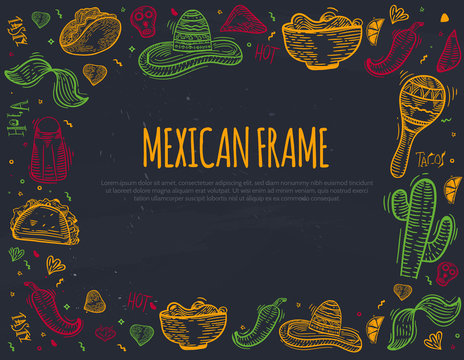 Mexican sketch icon frame with Chili pepper, sombrero, tacos, nacho, burrito for banners, menu, promotion isolated on chackboard background with place for text