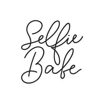 selfie babe t-shirt design with lettering. Feminine inspirational print. Vector illustration.
