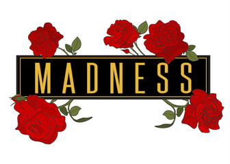 Rose Madness  t shirt illutration. Red graphic slogan with flowers drawing. Vector girl illustration for t-shirt crazy embodinery print.