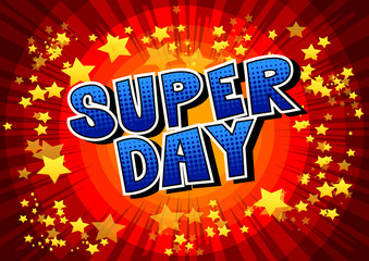 Super Day - Comic book style word on abstract background.