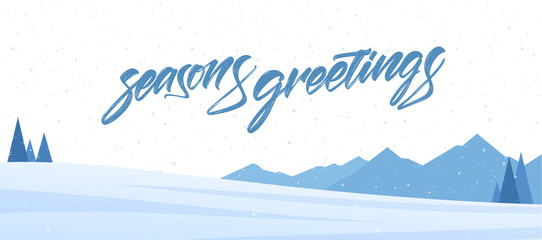 Vector illustration. White mountains winter snowy landscape with handwritten textured lettering of Seasons Greetings