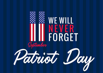 11 September, We will never forget poster for Patriot day USA. Patriot Day, Never forget 9.11, vector banner