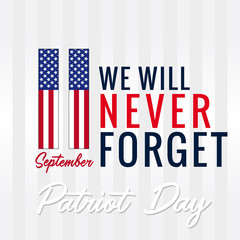 Patriot Day, Never forget 9.11, vector poster. 11 September, We will never forget Patriot day USA, light banner