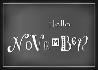 Lettering of Hello November with different letters in white on dark background stylized as chalk lettering for calendar, sticker, decoration, planner, diary, poster