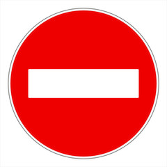 No entry or Do not enter! traffic sign