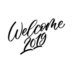 Welcome 2019 - calligraphic vector sign.