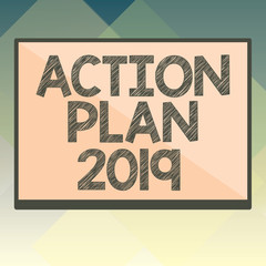 Handwriting text Action Plan 2019. Concept meaning to do list contain number of things be done next year.