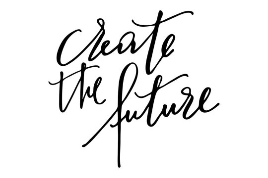 Motivational phrase writing text create the future handwritten vector
