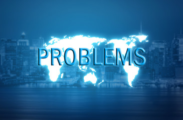 Problems text over world map hologram and blurred city background