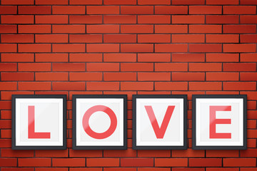 Red brick wall with four modern picture frames and word LOVE. Lettering in Interior. Poster Closeup view. Vector Illustration.