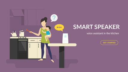 Smart speaker in the kinchen. Flat vector illustration of woman with baby cooking in the kitchen talking with white home smart speaker with integrated virtual assistant. Concept design with copy space