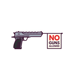 Big pistol with banner or flag sticking from barrel. Flag with text no guns allowed. Modern handgun toy with no bullets. Anti weapon law. Line style illustration.