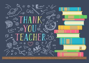 Thank You Teacher. Stack of books with school doodles and lettering on dark background. Vector illustration.