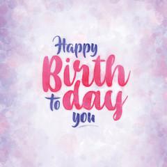 Happy Birthday To You - A simple, bright and joyful birthday design.