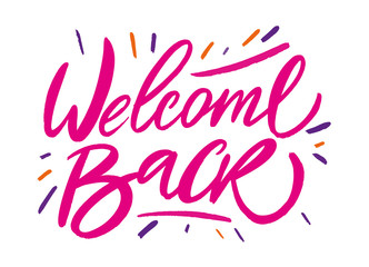 Welcome back. Hand drawn lettering. Modern brush calligraphy.