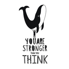 Vector illustration with whale, man and lettering quote - You are stronger than you think.