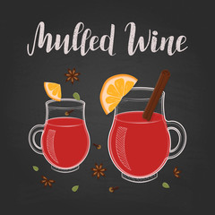 Vector illustration of mulled wine. Two glasses with spices and orange slices. Vintage chalkboard design for posters, banners and cards. Mulled wine lettering logo. EPS 10.