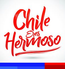 Chile eres hermoso, Chile you are beautiful spanish text, vector lettering illustration