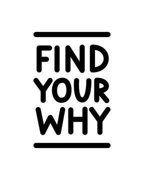 Find Your Why text. Vector illustration. Motivational inspirarional quote. Hand drawn lettering word. Dry brush texture. Modern calligraphy. Grunge. Design for print on shirt, poster. Graphic Printed