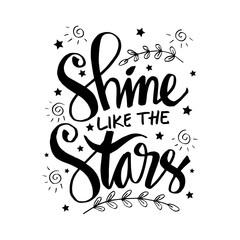 Shine like the stars. Inspirational quote.