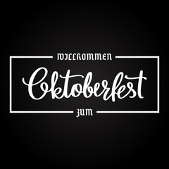 Handwritten lettering Oktoberfest on black background. Translation German inscriptions: Welcome To Oktoberfest. Vector illustration.